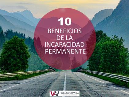 10 Beneficios fiscales y sociales de la incapacidad permanente