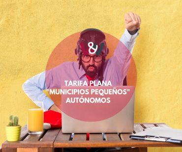 Tarifa plana autónomos Municipios Pequeños