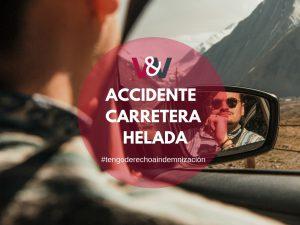 ¿Se puede reclamar un accidente cuando la causa es una carretera helada?